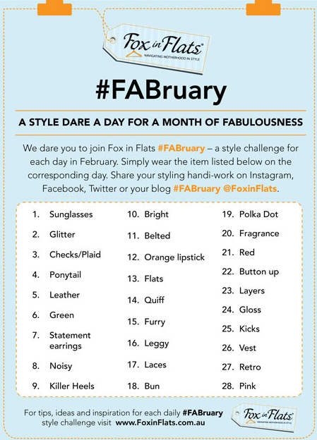 To join in visit http://www.foxinflats.com.au/2013/01/fabruary-a-style-dare-a-day-for-a-month-of-fabulousness/